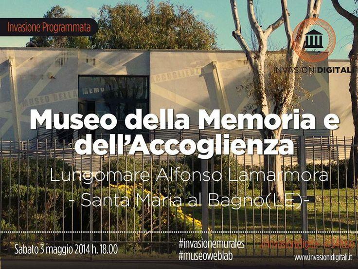 #InvasioniDigitali: Sabato 3 Maggio 2014 ore 18 presso il Museo della Memoria e dell'Accoglienza a S.Maria al Bagno (Lecce) invasione programma!  INFO: http://www.invasionidigitali.it/it/invasionedigitale/invadiamo-il-museo-della-memoria-e-dellaccoglienza#.U2iv1q1_sQ4  Hashtag: #InvasioniDigitali #invasionemurales #museoweblab