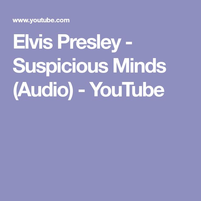 Elvis Presley - Suspicious Minds (Audio) - YouTube