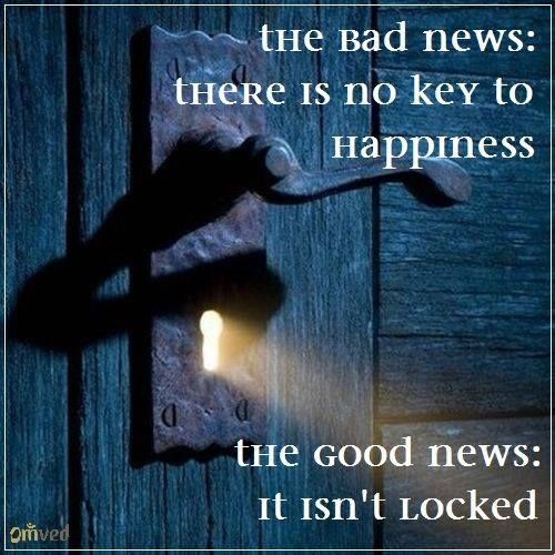 There is no key to happiness...