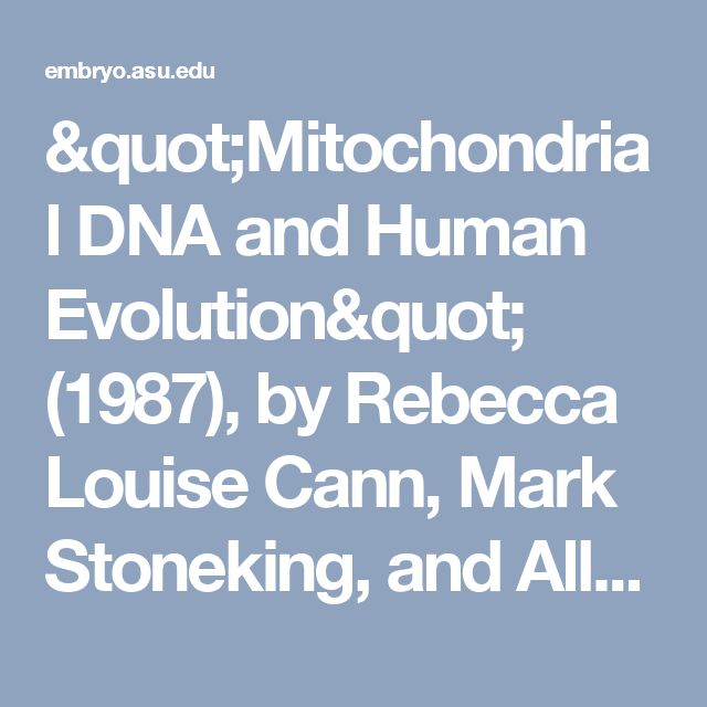 """""""Mitochondrial DNA and Human Evolution"""" (1987), by Rebecca Louise Cann, Mark Stoneking, and Allan Charles Wilson 