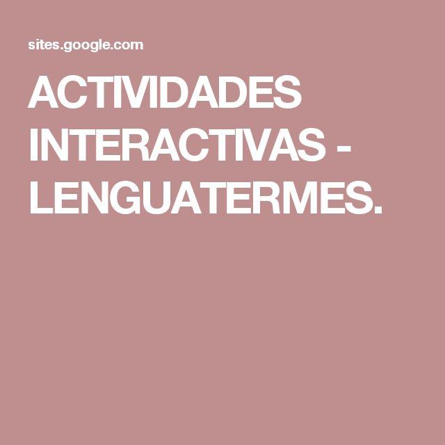 ACTIVIDADES INTERACTIVAS - LENGUATERMES.