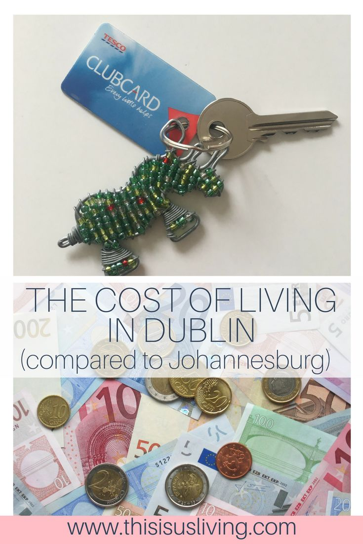 The cost of living in Dublin compared to Johannesburg