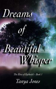 'Dreams of Beautiful Whisper' by Tanya Jones reviewed by Riley J. Froud