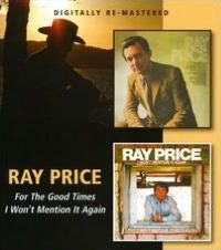 For The Good Times / I Won't Mention It Again (Ray Price)