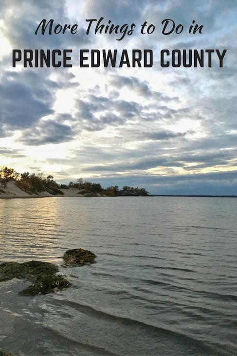 What to do in Prince Edward County - Part 2. This is my favourite destination in Ontario, Canada!