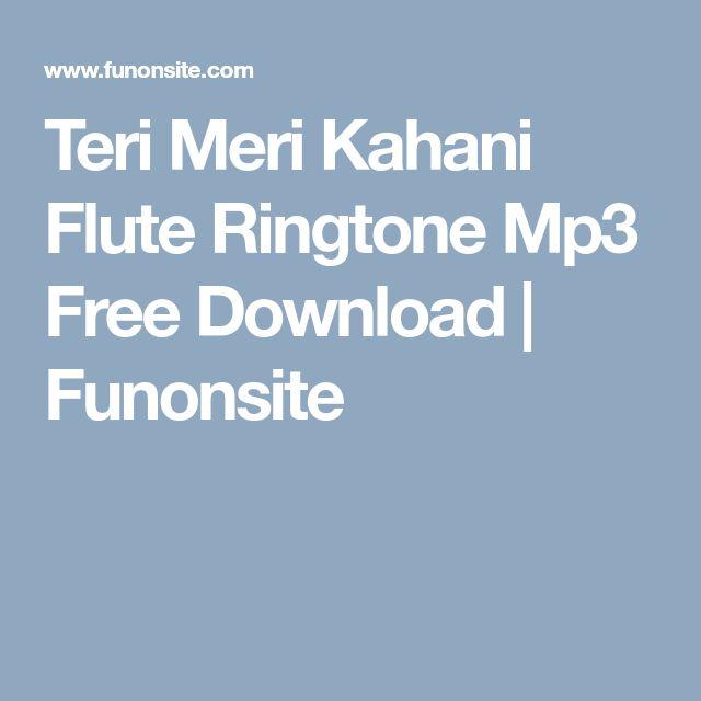 Teri Meri Kahani Flute Ringtone Mp3 Free Download Funonsite Flute Ringtone Download Free