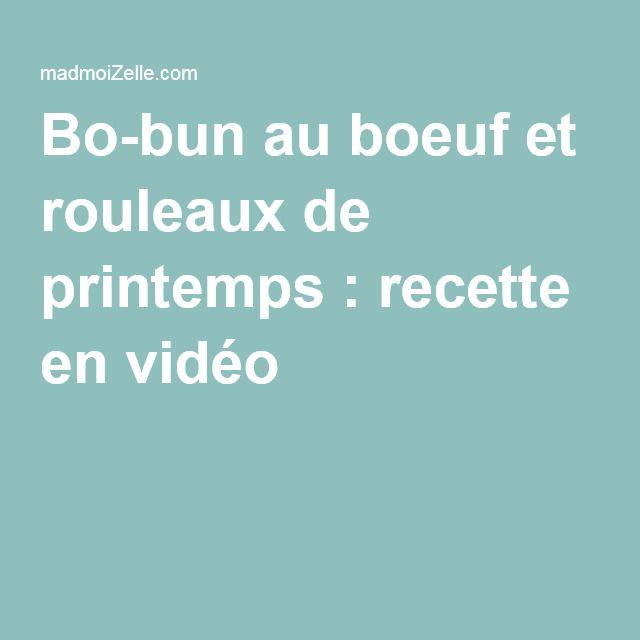 Bo-bun au boeuf et rouleaux de printemps : recette en vidéo !