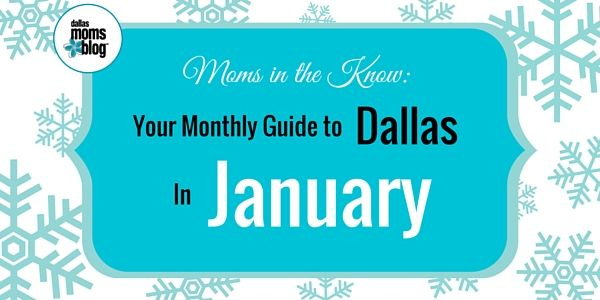 Here are our picks for best family fun events in Dallas for the month of January. Dallas Moms Blog
