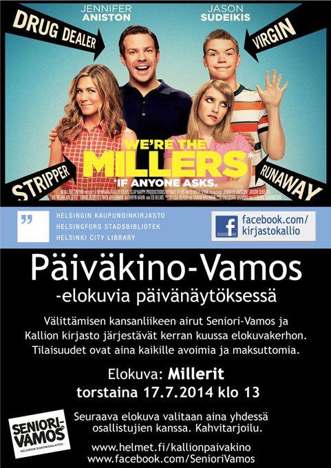 www.helmet.fi/kallionpaivakino  Kallion Päiväkino-Vamos, seuraava elokuva torstaina 17.7.2014 klo 13: Millerit = We're the Millers