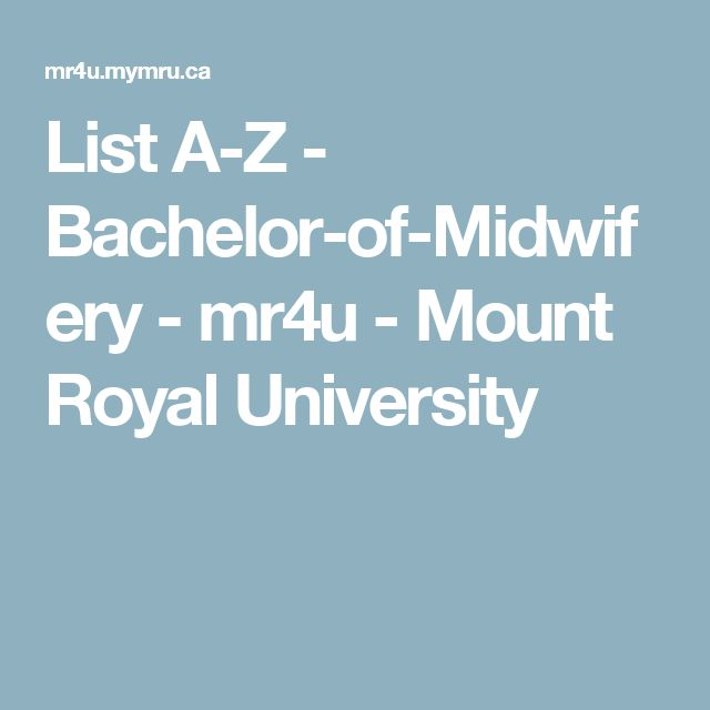 List A-Z - Bachelor-of-Midwifery - mr4u - Mount Royal University