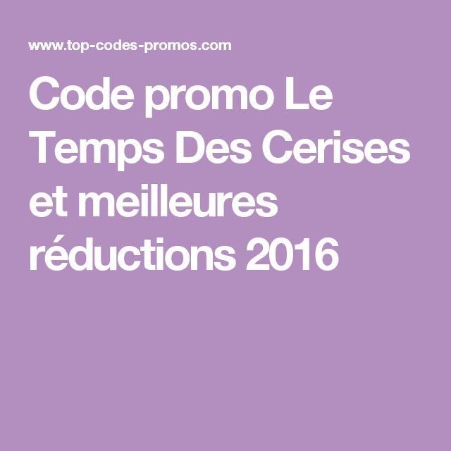 Code promo Le Temps Des Cerises et meilleures réductions 2016