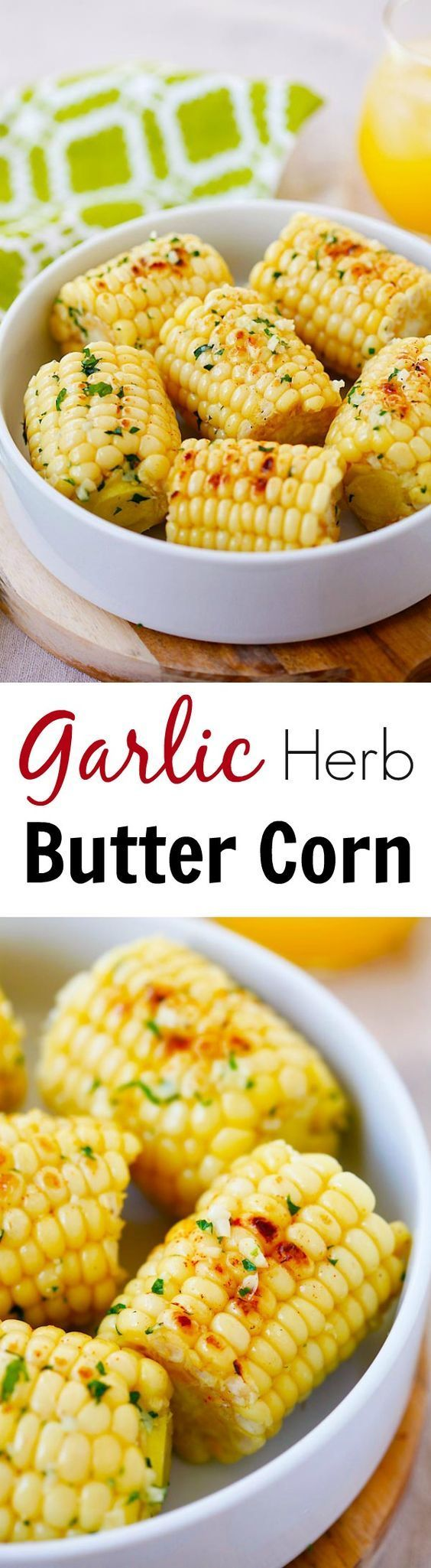 Garlic-Herb Butter Roasted Corn - corn with garlic herb butter and roasted on…
