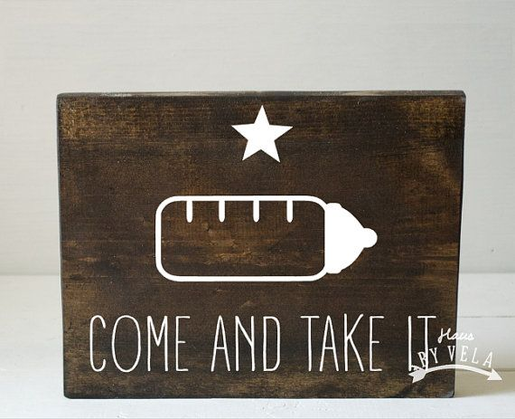 Come and Take it Nursery Baby Bottle Texas Wooden by HausByVela