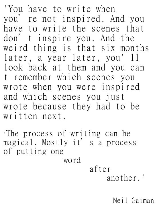 Writing inspiration from Neil Gaiman. Felt and  acknowledged by every writing amateur like me.