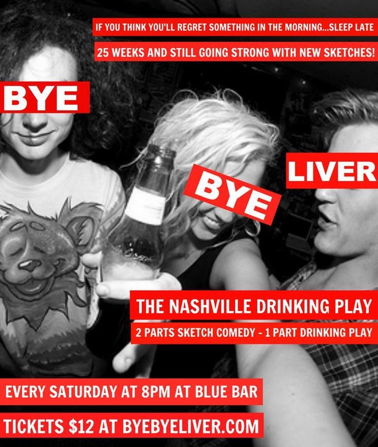 Bye Bye Liver The Nashville Drinking Play