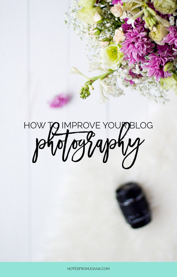 8 Tips To Improve Your Blog Photography