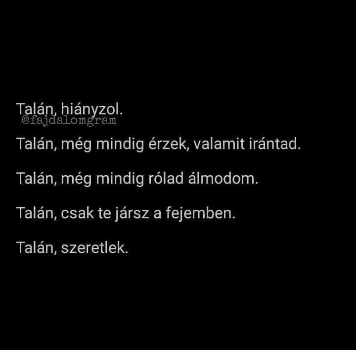 még mindig szeretlek idézetek Pin by Veres Eszter on Idèzetek | Hungarian quotes, Quotes, Dont