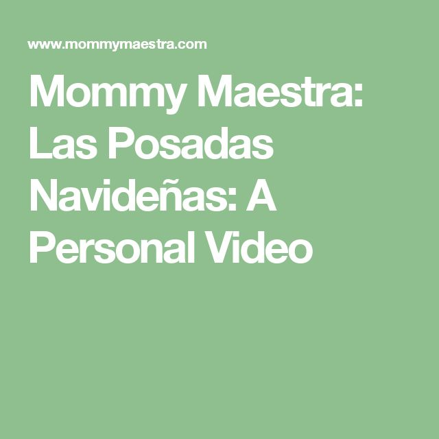 mommy maestra las posadas navideas a personal video