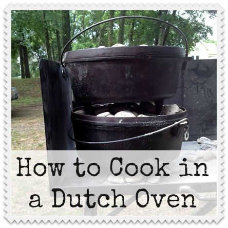 Dutch oven cooking know how be prepared dutch oven for What to cook in a dutch oven camping
