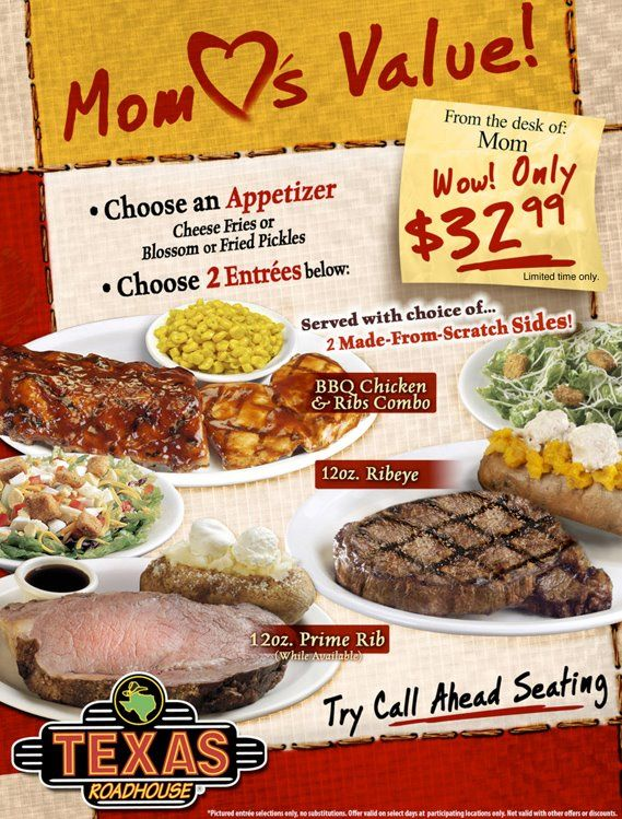 Mom's Value at TR  Mom's Value! .Choose an Appetizer Cheese Fries or Blossom or Fried Pickles . Choose 2 Entrees below. From the desk of: Mom Wow! Only $32.99 http://www.pinterest.com/TakeCouponss/texas-roadhouse-coupons/
