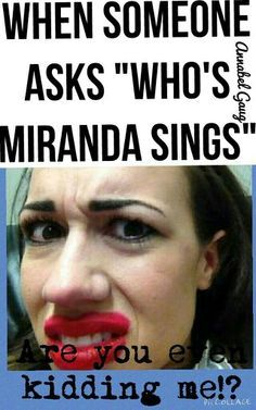 R u even kidding me?! I mean if u don't know who Miranda is.. I have one thing to say to u- haters BACK OFF!!