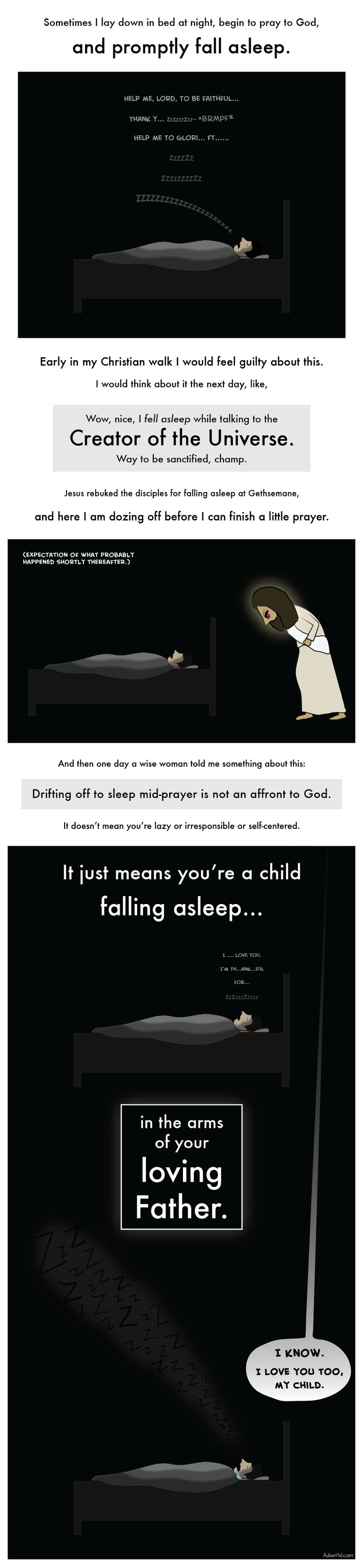 Another pinner wrote: I always praise, confess, and give thanks to the Lord at the beginning of my prayers, because He already knows my needs. If I awake in the middle of the night, I try to pick up where I left off.