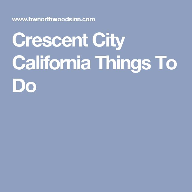 Crescent City California Things To Do