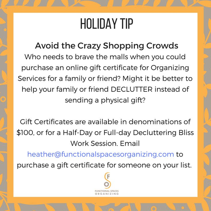 Avoid the crazy #shopping crowds this @holiday season! Purchase an online #gift certificate for Organizing Services for a family or friend instead! Help your family or friend DECLUTTER vs sending a physical gift. Gift Certificates are available in denominations of $100, or for a Half-Day or Full-day Decluttering Bliss Work Session. Email heather@functionalspacesorganizing.com for to purchase a gift certificate for someone on your list. #orgnzrheather