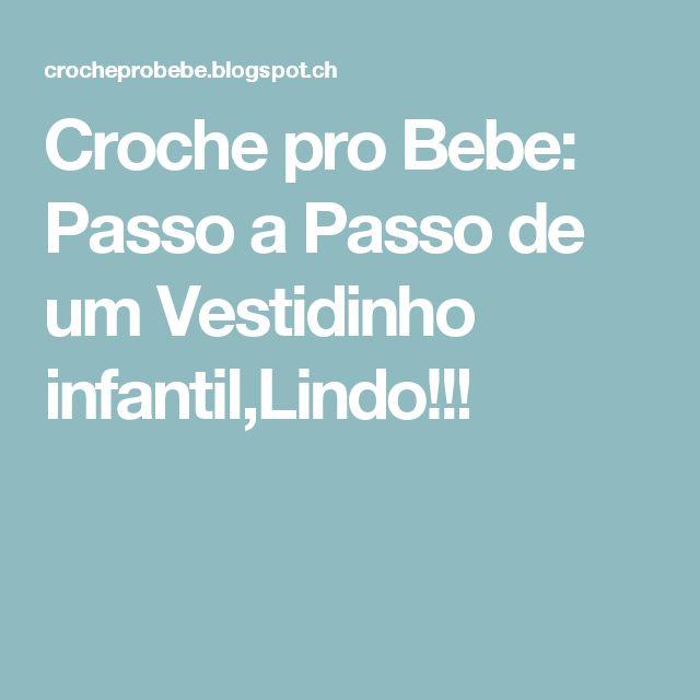 Croche pro Bebe: Passo a Passo de um Vestidinho infantil,Lindo!!!