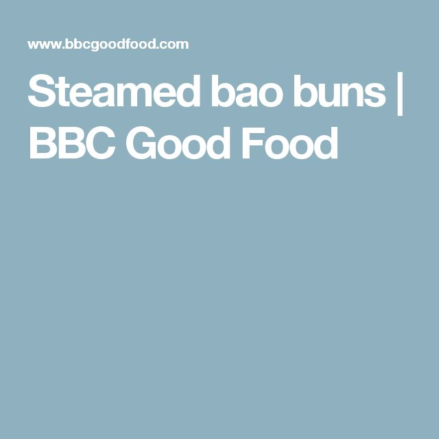 Steamed bao buns   BBC Good Food