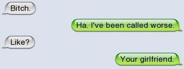 Come up with an amazing comeback: | 22 Perfect Ways To Respond To A Text From Your Ex  This Girl is a GENIUS!