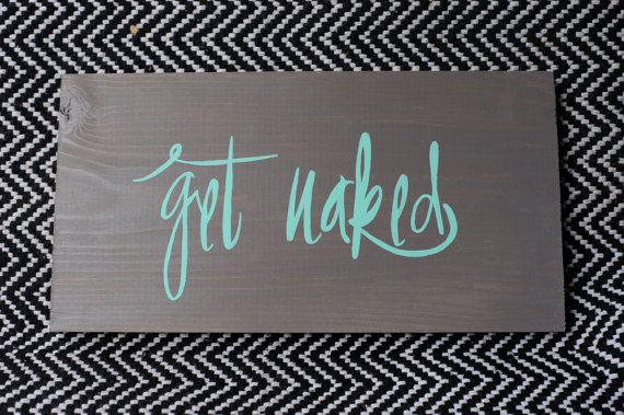 GET NAKED Handmade Gray Turquoise Teal Wood Sign by HeARTofPeaches