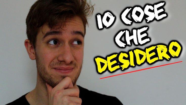 10 COSE CHE DESIDERO