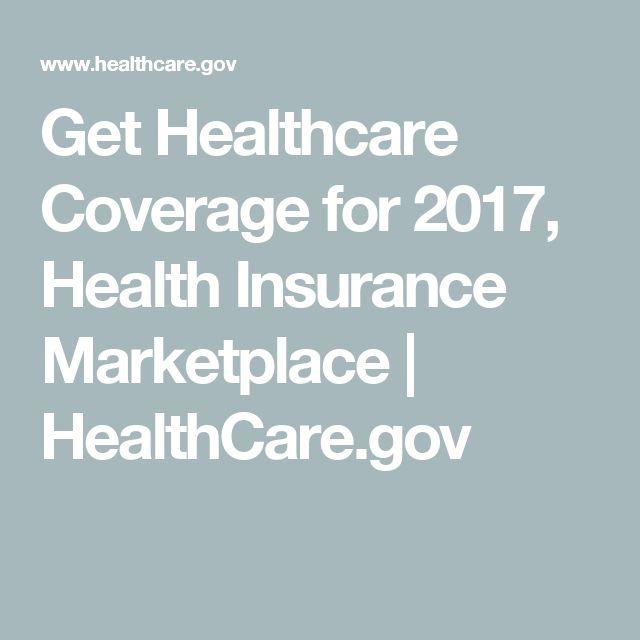 Get Healthcare Coverage for 2017, Health Insurance Marketplace | HealthCare.gov