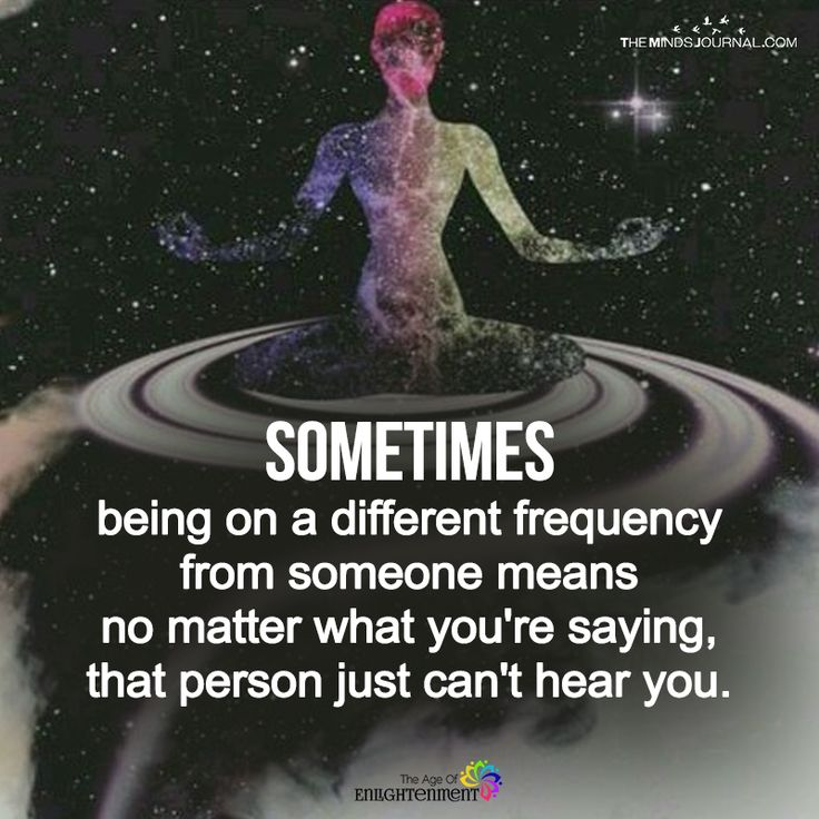 Sometimes Being On A Different Frequency - https://themindsjournal.com/sometimes-different-frequency/
