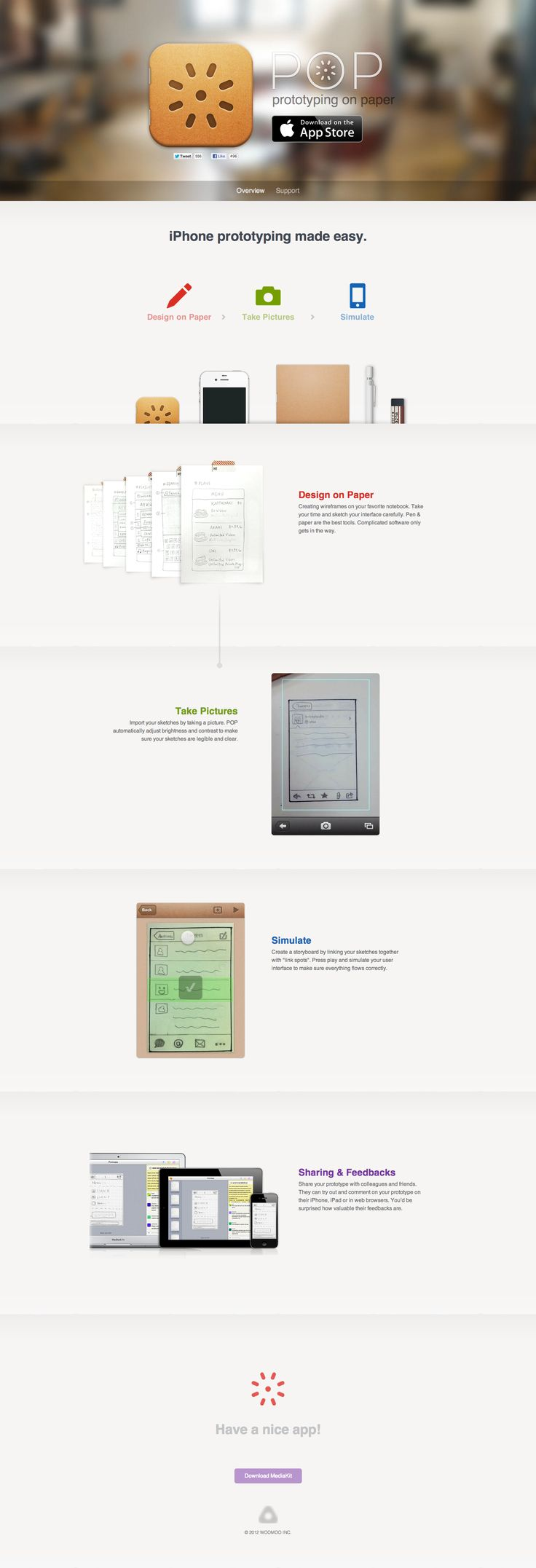 Use your iOS device for paper prototyping   ***  Translating paper wireframes and mockups into interactive prototypes just got a whole lot eaiser. POP - Prototyping on Paper, a free iOS app, makes it easy to take your paper wireframes and make them interactive. All you have to do is take a photo of your paper wireframe with your iPhone or iPad, and then use POP's tools to create an interactive prototype.