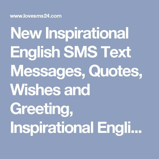 New Inspirational English SMS Text Messages Quotes Wishes and Greeting Inspir