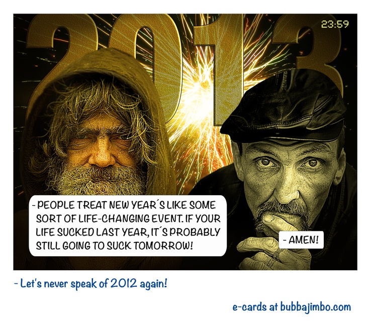 - Let's never speak of 2012 again!