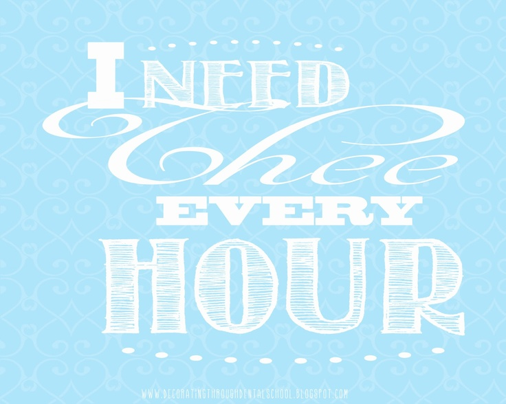 i need thee every hour lds hymn quote and printable