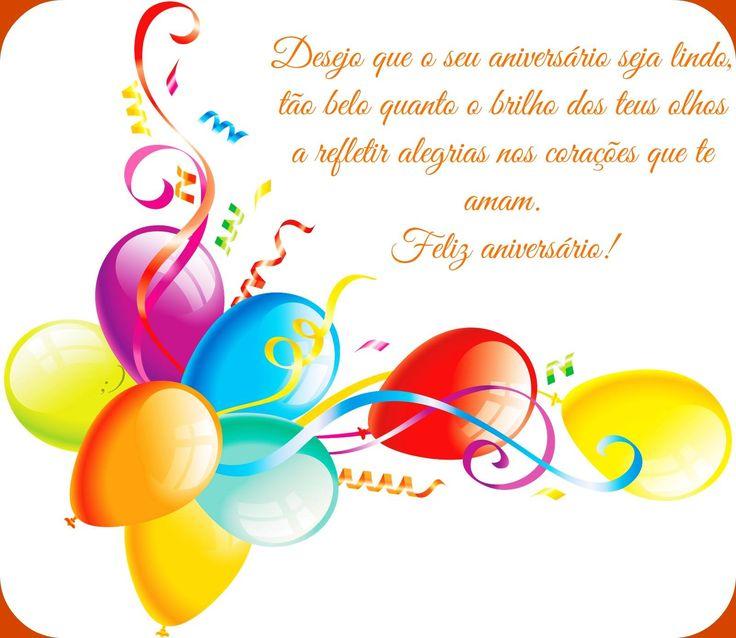 Desejo que o seu aniversário seja lindo, tão belo quanto o brilho dos teus olhos