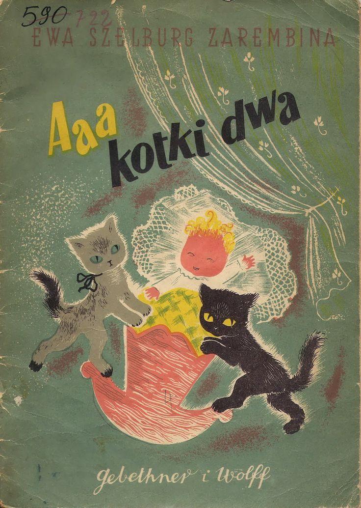 A. .. a .. a .. two cats ... by Ewa Szelburg-Zarembina, Illustrated by Sophie Fijałkowska, 1950.