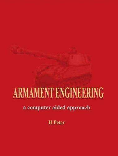 Armament Engineering: A Computer Aided Approach Trafford https://www.amazon.ca/dp/1412002419/ref=cm_sw_r_pi_awdb_x_oKeqybZEF0N6J