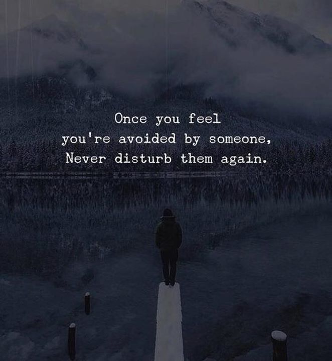 Once you feel youre avoided..