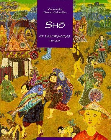 Sho et les dragons d'eau - Annouchka Gravel Galouchko (1995 - illustrations)