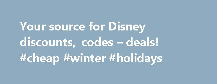 Your source for Disney discounts, codes – deals! #cheap #winter #holidays http://cheap.remmont.com/your-source-for-disney-discounts-codes-deals-cheap-winter-holidays/  #www cheaptickets com # Welcome to MouseSavers.com, your source for Disney discounts! Since 2001, MouseSavers.com has provided hundreds of pages of FREE information about Disney discounts and theme park discounts. Whether you need a Disney ticket discount, Disney World hotel discount, a Disneyland vacation package discount, a…