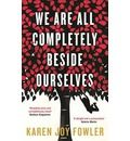 We Are All Completely Beside Ourselves by Karen Fowler
