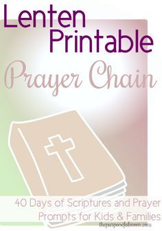 Free 40 Day Prayer Chain Printable- Scripture and Prayer Prompts for Kids and Families--Use During Lent or Anytime!