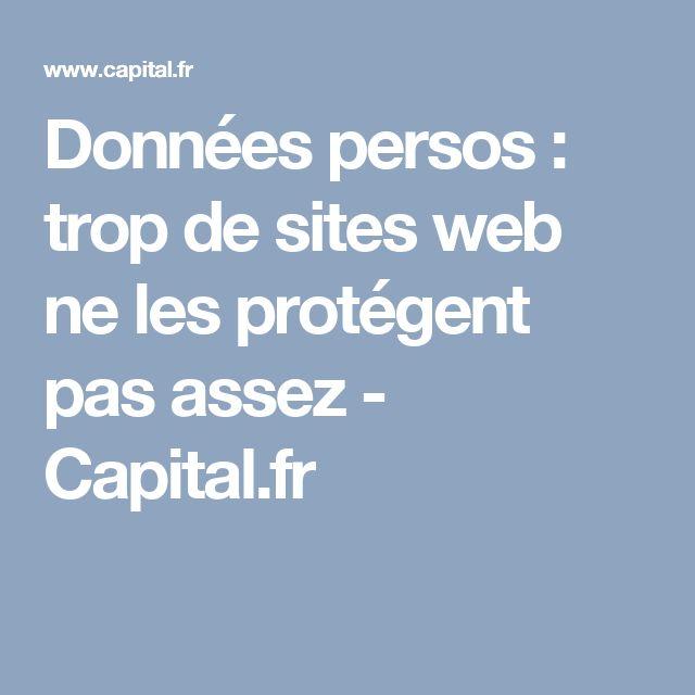 Données persos : trop de sites web ne les protégent pas assez - Capital.fr