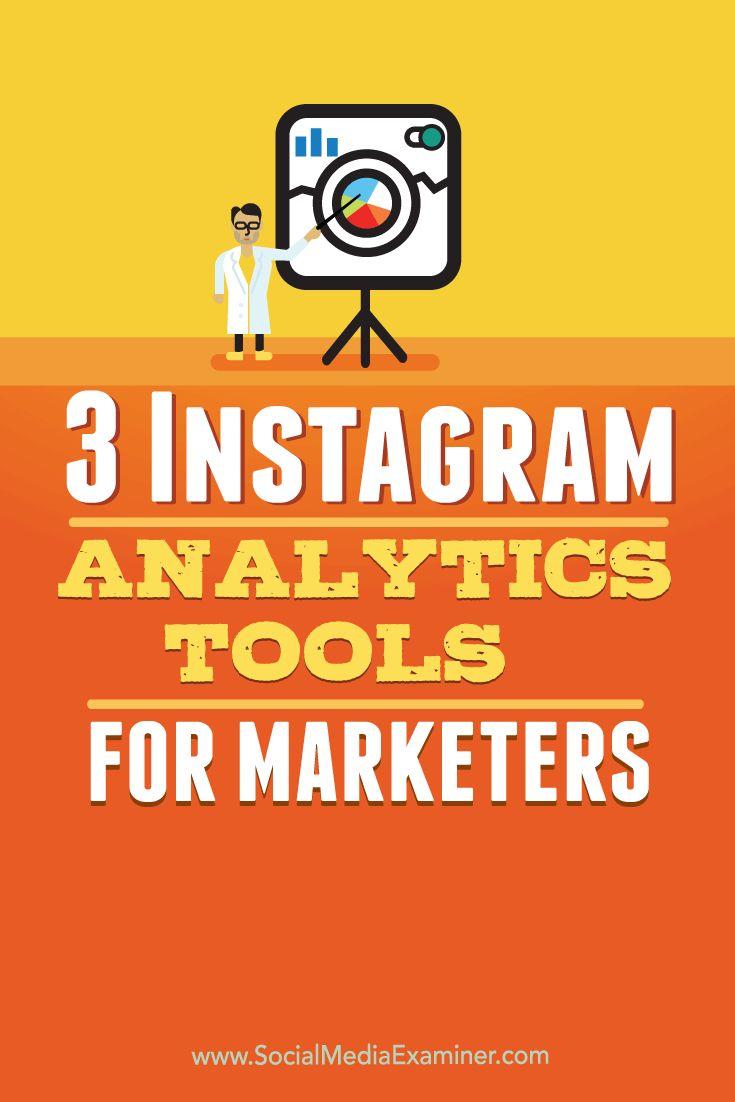 3 Instagram Analytics Tools for Marketers #Instagram #marketers #SocialMediaMarketing #InstagramMarketing #InstagramTips
