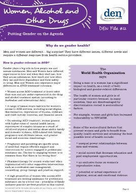 An extensive four page brochure exploring why viewing Alcohol and Other Drug problems through a gendered lens is important, and detailing some of the issues facing Women in this space.